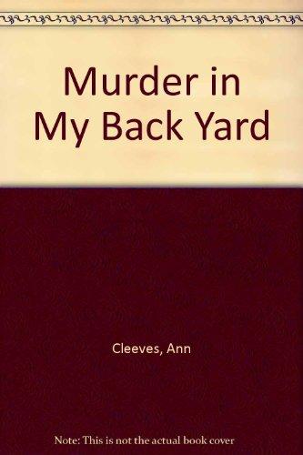 Murder in My Back Yard