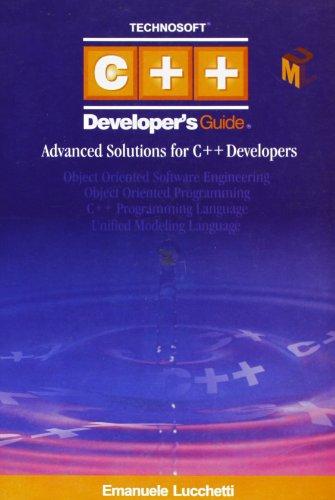 C++ developer's guide. Advanced solutions for C++ developers di Emanuele Lucchetti