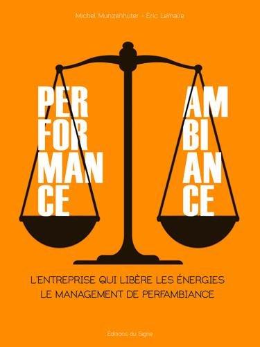 Perfambiance : l'entreprise qui libère les énergies : Le management de Perfambiance