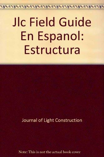 Jlc Field Guide En Espanol: Estructura por Journal of Light Construction