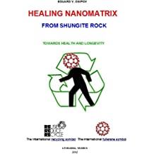 Healing Nanomatrix from Shungite Rock (English Edition)