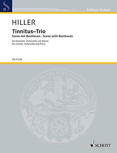 Tinnitus-Trio: Szene mit Beethoven. Klarinette in B, Violoncello und Klavier. Partitur und Stimmen. (Edition Schott)