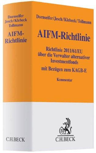 AIFM-Richtlinie: Richtlinie 2011/61/EU über die Verwalter alternativer Investmentfonds mit Bezügen zum KAGB-E