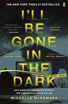 I'll Be Gone in the Dark (English Edition) van [McNamara, Michelle]