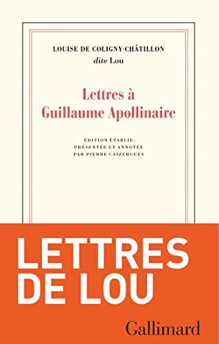 Lettres à Guillaume Apollinaire (Blanche) di Louise de Coligny-Châtillon,Pierre Caizergues