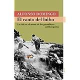 El canto del búho: La vida en el monte de la guerrilla antifranquista (70 Años)