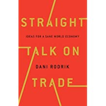 Straight Talk on Trade (Princeton Economic History of the Western World)