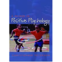 [ A PRIMER IN POSITIVE PSYCHOLOGY BY PETERSON, CHRISTOPHER](AUTHOR)PAPERBACK