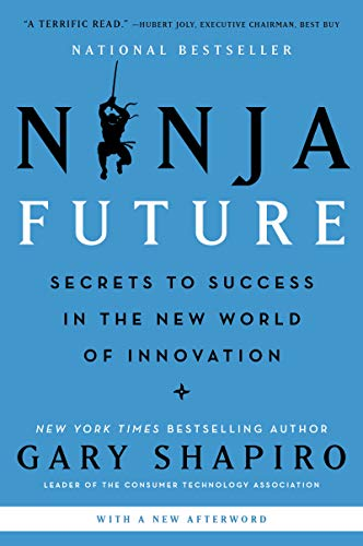 Ninja Future: Secrets to Success in the New World of ...
