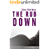The Rub Down (The Rub Down Series Book 1)
