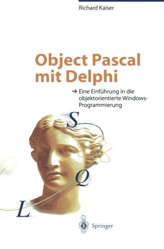 Object Pascal mit Delphi: Eine Einfuhrung in die objektorientierte Windows-Programmierung