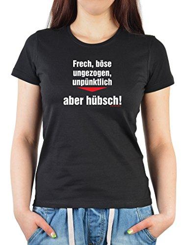 Witziges Sprüche Fun Damen T-Shirt : Frech, böse, ungezogen, unpünktlich aber hübsch! (Größe: L)
