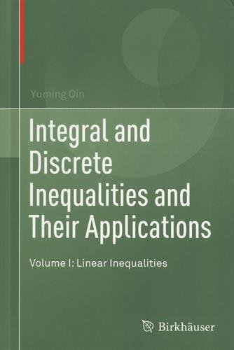 Integral and Discrete Inequalities and Their Applications : Volume I: Linear Inequalities