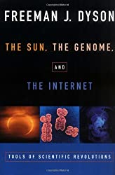 The Sun, the Genome and the Internet: Tools of Scientific Revolutions (Nypl/Oup Lectures) by Freeman J. Dyson (1999-06-03)