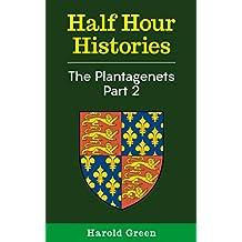 The Plantagenets Part 2: 1307-1399 (Half Hour Histories) (English Edition)