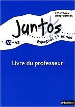 Juntos 1ere année : Livre du professeur