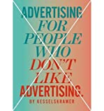 [ ADVERTISING FOR PEOPLE WHO DON'T LIKE ADVERTISING ] BY KesselsKramer ( AUTHOR )Jul-30-2013 ( Paperback )