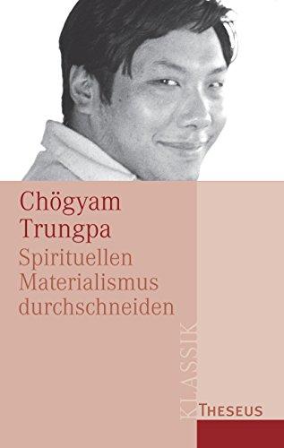 Spirituellen Materialismus durchschneiden