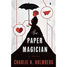 The Paper Magician (The Paper Magician Series) by Holmberg, Charlie N. (September 1, 2014) Paperback