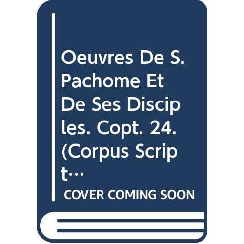 Oeuvres De S. Pachome Et De Ses Disciples. Copt. 24.
