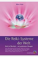 Die Reiki-Systeme der Welt: Reiki im Überblick – mit praktischen Übungen Taschenbuch