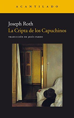 La Cripta de los Capuchinos (Narrativa del Acantilado nº 68) por Joseph Roth