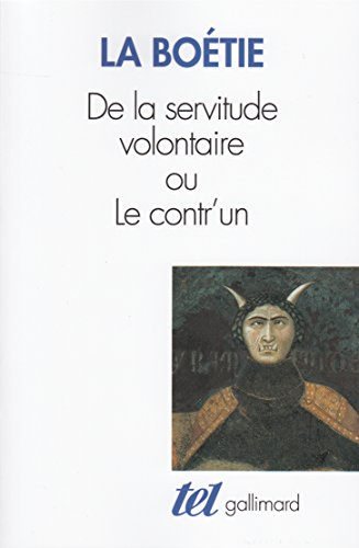 De la servitude volontaire ou Contr'un / Mémoire touchant l'édit de janvier 1562 par Étienne de La Boétie