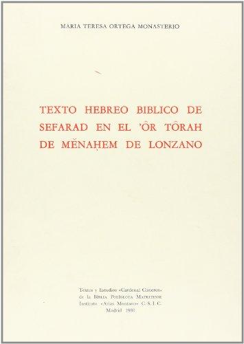 Texto hebreo bíblico de Sefarad en el ®Ôr Tôrah de Menahem de Lonzano (Textos y estudios