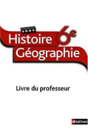 Histoire Géographie 6e : Livre du professeur, programme 2009
