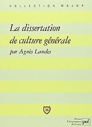 La dissertation de culture générale : Méthode, exercices, sujets