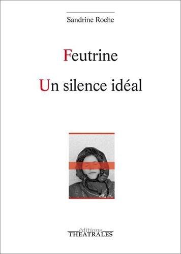 Feutrine ; Un silence idéal