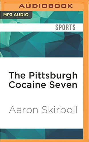 The Pittsburgh Cocaine Seven: How a Ragtag Group of Fans Took the Fall for Major League Baseball by Aaron Skirboll (2016-07-12) par Aaron Skirboll