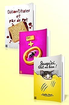 Déconfitures et pas de pot + Ctrl+Q + Jusqu'ici, tout va bien ! (bundle 3 livres) par [DORL, Kathy]