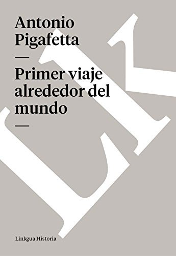 Primer viaje alrededor del mundo (Memoria-Viajes) por Antonio Pigafetta