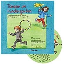 Tanzen im Kindergarten: Buch incl. CD Kindertänze werden in Themen der Kindergartenarbeit eingebunden. Ausführliche Tanzvermittlungen zu 12 Tänzen und Kostümvorschlägen und Aufführungshinweisen