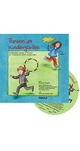 Tanzen im Kindergarten: Buch incl. CD Kindertänze werden in Themen der Kindergartenarbeit eingebunden. Ausführliche Tanzvermittlungen zu 12 Tänzen und ... Kostümvorschlägen und (Themen Kostüme Geschichte)