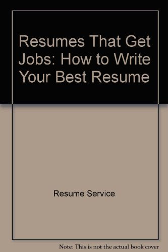 Resumes That Get Jobs: How to Write Your Best Resume PDF Books