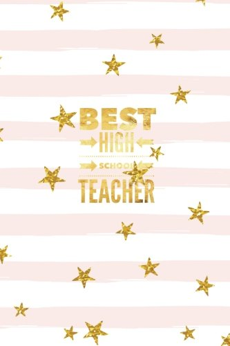 "Best High School Teacher: Stars Are Made Cover | Thank You Appreciation Gift | Journal, Exercise Book, Jotter, Notebook, Planner, Composition Book. | Medium 6""x9"" Softback (Teachers Gifts)"