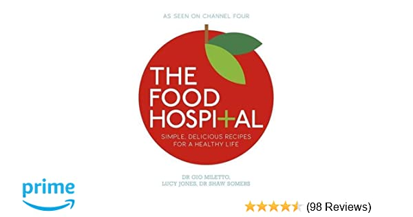 The food hospital amazon dr gio miletto dr shaw somers the food hospital amazon dr gio miletto dr shaw somers lucy jones books forumfinder Choice Image