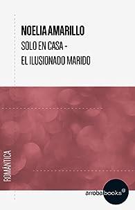 Solo en casa- El ilusionado marido par Noelia Amarillo