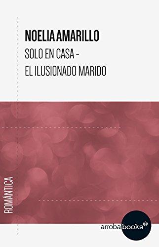 Solo en casa- El ilusionado marido por Noelia Amarillo