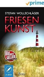 Friesenkunst: Ostfriesen-Krimi (Diederike Dirks ermittelt 1)