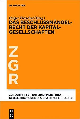 Das Beschlussmängelrecht der Kapitalgesellschaften (Zeitschrift für Unternehmens- und Gesellschaftsrecht/ZGR – Schriftenreihe, Band 2)