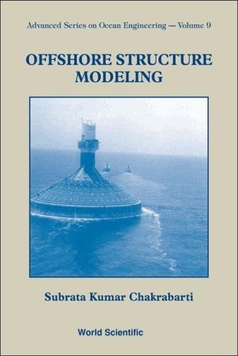 Offshore Structure Modeling (Advanced Series On Ocean Engineering)