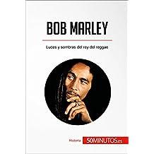 Bob Marley: Luces y sombras del rey del reggae (Historia)