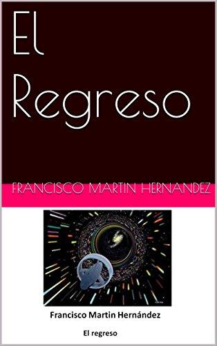 El Regreso (Dos Estrellas Más Allá nº 3) por Francisco Martin Hernandez