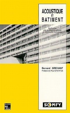 Acoustique et btiment : Application aux protections solaires et fermetures motorises de Bernard Grehant (1 novembre 1994) Broch