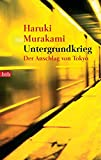 Untergrundkrieg: Der Anschlag von Tokyo - Haruki Murakami