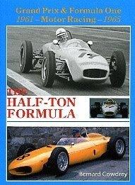 Half-ton Formula: Grand Prix and Formula One Motor Racing, 1961-65