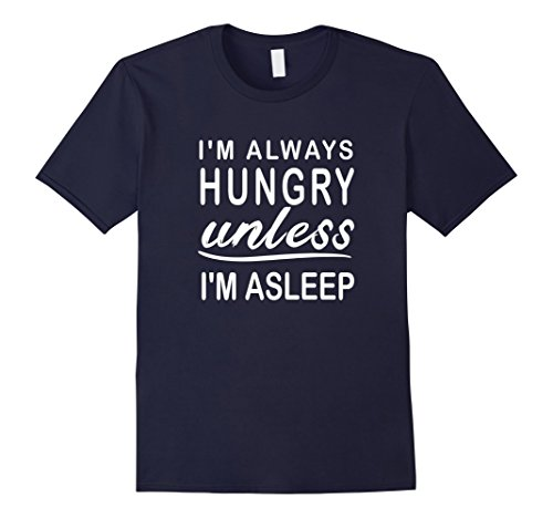mens-im-always-hungryunless-im-asleep-funny-t-shirt-unisex-medium-navy
